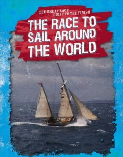 The Race to Sail Around the World (Paperback)