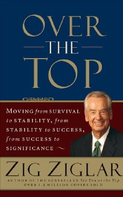 Over the Top: Moving from Survival to Stability, from Stability to Success, from Success to Significance (CD-Audio)