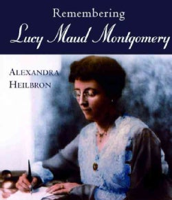 Remembering Lucy Maud Montgomery (Paperback)