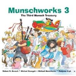 Munschworks 3: The Third Munsch Treasury (Hardcover)