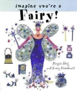 Imagine You're a Fairy! (Hardcover)