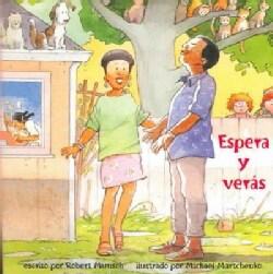 Espera y veras / Wait and See (Paperback)