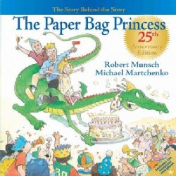 The Paper Bag Princess: The Story Behind the Story (Hardcover)