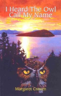 I Heard the Owl Call My Name (Paperback)
