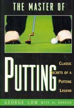 The Master of Putting: Classic Secrets of a Putting Legend (Paperback)