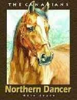 Northern Dancer: King of the Racetrack (Paperback)