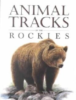Animal Tracks of the Rockies (Paperback)
