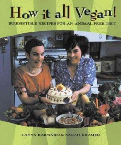 How It All Vegan!: Irresistible Recipes for an Animal-Free Diet (Paperback)