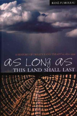 As Long As This Land Shall Last: A History of Treaty 8 and Treaty 11, 1870-1939 (Paperback)