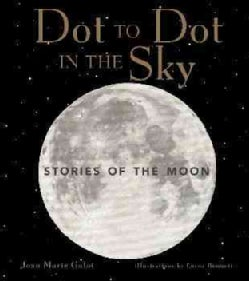 Dot to Dot in the Sky: Stories of the Moon (Paperback)