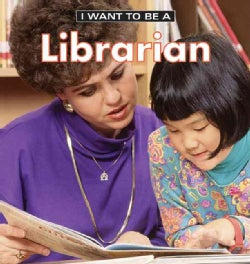 I Want to Be a Librarian (Hardcover)