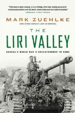 The Liri Valley: Canada's World War II Breakthrough to Rome (Paperback)