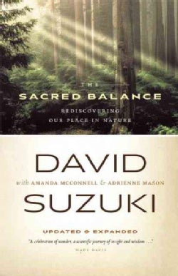 The Sacred Balance: Rediscovering Our Place in Nature (Paperback)