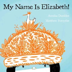 My Name Is Elizabeth! (Hardcover)