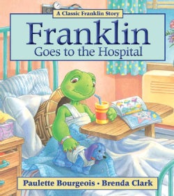 Franklin Goes to the Hospital (Paperback)