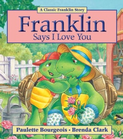 Franklin Says I Love You (Paperback)