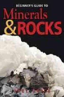 Beginner's Guide to Minerals & Rocks (Paperback)