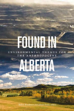 Found in Alberta: Environmental Themes for the Anthropocene (Paperback)