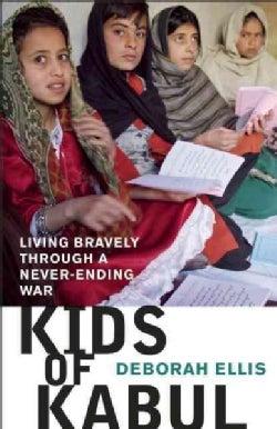 Kids of Kabul: Living Bravely Through a Never-Ending War (Hardcover)