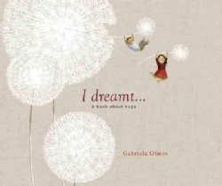 I Dreamt...: A Book About Hope (Hardcover)