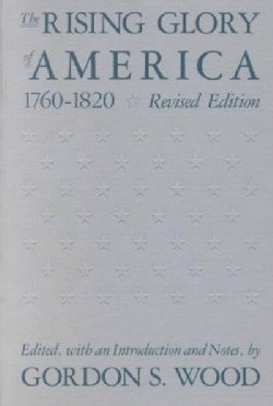 The Rising Glory of America, 1760-1820 (Paperback)