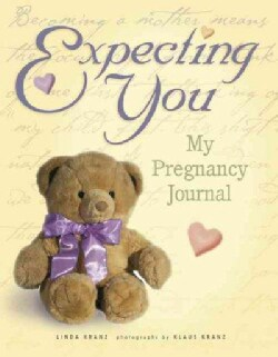 Expecting You: My Pregnancy Journal (Paperback)