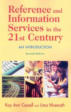 Reference and Information Services in the 21st Century: An Introduction (Paperback)