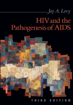 HIV and the Pathogenesis of AIDS (Paperback)