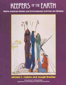 Keepers of the Earth: Native American Stories and Environmental Activities for Children (Paperback)