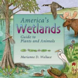 America's Wetlands: Guide To Plants And Animals (Paperback)