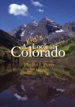 A Kid's Look at Colorado (Paperback)
