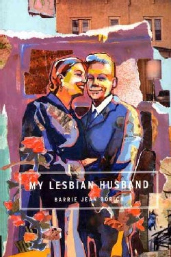 My Lesbian Husband: Landscapes of a Marriage (Paperback)