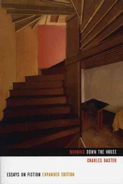 Burning Down the House: Essays on Fiction (Paperback)