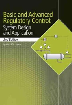 Basic and Advanced Regulatory Control: System Design and Application (Paperback)