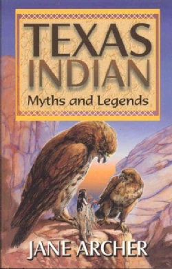 Texas Indian Myths and Legends (Paperback)