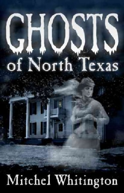 Ghosts of North Texas (Paperback)