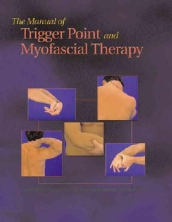 The Manual of Trigger Point and Myofascial Therapy (Paperback)