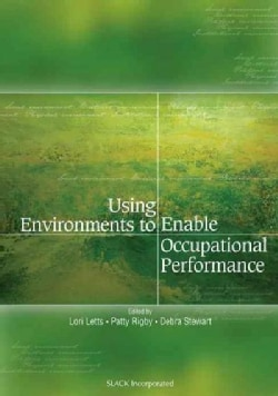 Using Environment to Enable Occupational Performance (Hardcover)