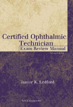 Certified Ophthalmic Technician: Exam Review Manual (Paperback)