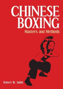 Chinese Boxing: Masters and Methods (Paperback)
