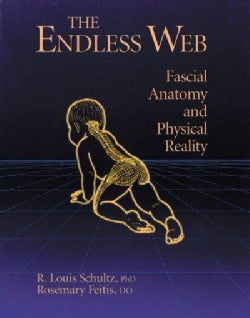 The Endless Web: Fascial Anatomy and Physical Reality (Paperback)