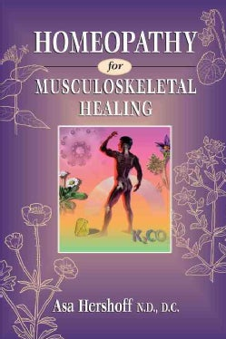 Homeopathy for Musculoskeletal Healing (Paperback)
