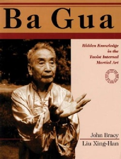 Ba Gua: Hidden Knowledge in the Taoist Internal Martial Art (Paperback)