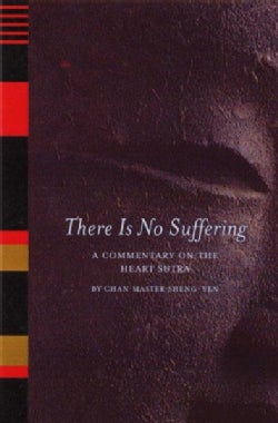 There Is No Suffering: A Commentary on the Heart Sutra (Paperback)