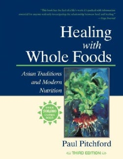 Healing with Whole Foods: Asian Traditions and Modern Nutrition (Paperback)
