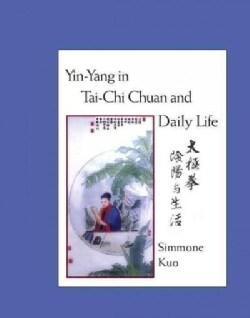 Yin-Yang In Tai-Chi Chuan And Daily Life (Paperback)