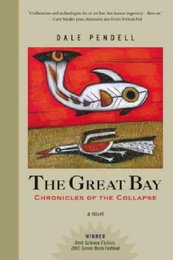 The Great Bay: Chronicles of the Collapse (Hardcover)