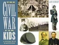 The Civil War for Kids: A History With 21 Activities (Paperback)