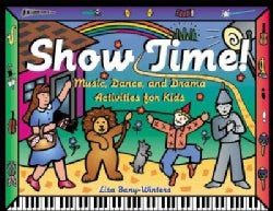 Show Time: Music, Dance, and Drama Activities for Kids (Paperback)