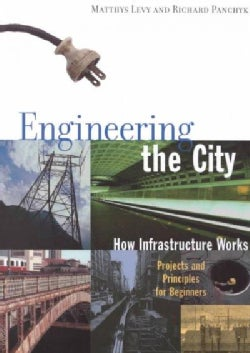 Engineering the City: How Infrastructure Works (Paperback)